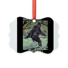 Have You Seen BIGFOOT? Ornament