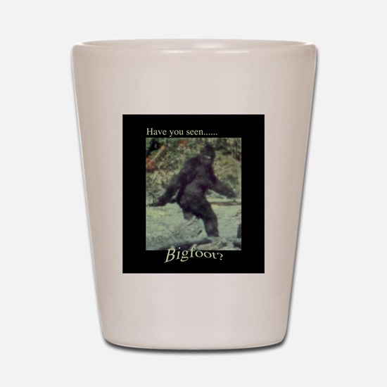 Have You Seen BIGFOOT? Shot Glass