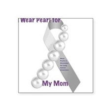 "I wear pearl for my mom Square Sticker 3"" x 3"""