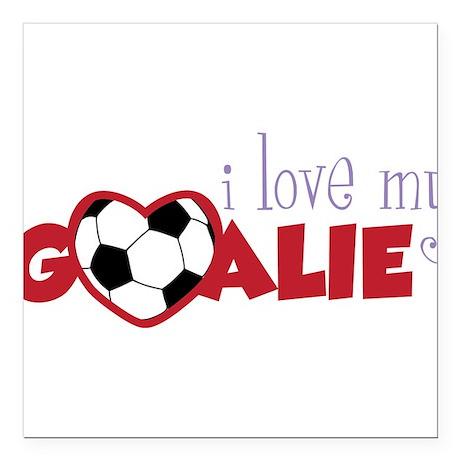 "Love My Goalie Square Car Magnet 3"" x 3"""