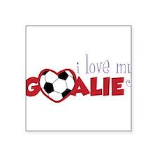 "Love My Goalie Square Sticker 3"" x 3"""