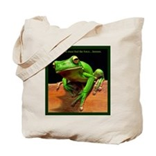 You must feel the force....hmmm. Tote Bag