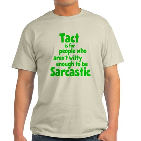 Tact vs Sarcasm T-Shirt