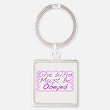 She Who Must Be Obeyed Square Keychain