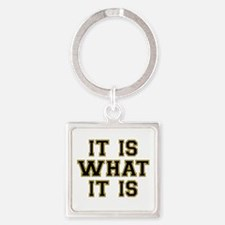 It Is What It Is Black and Gold Square Keychain