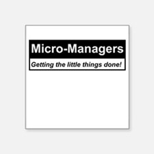 Micro-Managers: Getting the little things done! Sq