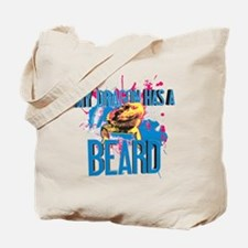 Bearded Dragon - My Dragon Has A Beard Tote Bag