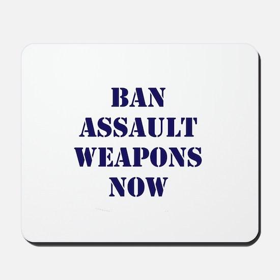 Ban Assault Weapons Now Mousepad