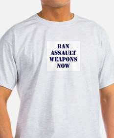 Ban Assault Weapons Now T-Shirt