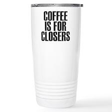 Cute Coffee is for closers Travel Mug