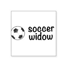 "soccer widow Square Sticker 3"" x 3"""