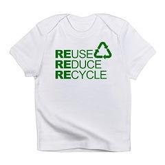 Reduce Reuse Reycle Infant T-Shirt