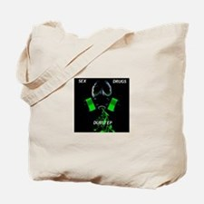 Sex drugs dubstep Tote Bag