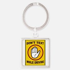 DON'T TEXT AND DRIVE Square Keychain