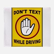 DON'T TEXT AND DRIVE Throw Blanket