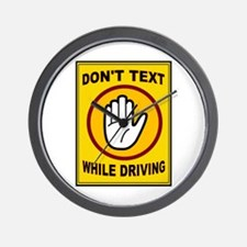 DON'T TEXT AND DRIVE Wall Clock