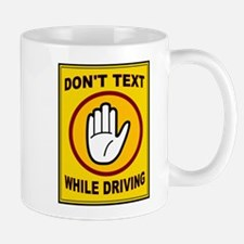 DON'T TEXT AND DRIVE Mug