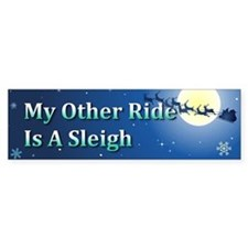 My other ride is a sleigh (Bumper Sticker)