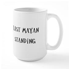 Last Mayan Standing (nd) Mug
