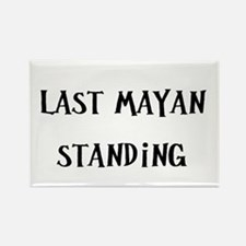 Last Mayan Standing (nd) Rectangle Magnet