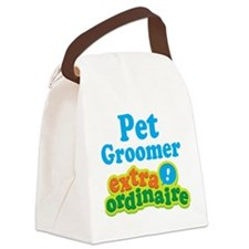 Pet Groomer Extraordinaire Canvas Lunch Bag