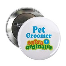 "Pet Groomer Extraordinaire 2.25"" Button"