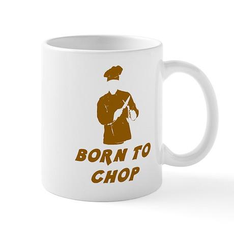 Born To Chop Mug