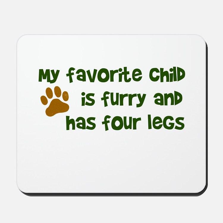 My favorite child furry four legs Mousepad