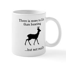 More to life than hunting Mug