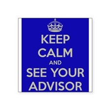 """Keep Calm and See Your Advisor Square Sticker 3"""" x"""
