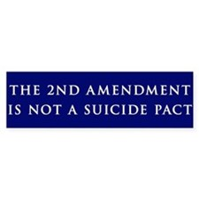 2nd Amendment Suicide Pact Bumper Sticker