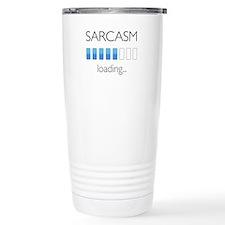 Sarcasm Loading... Stainless Steel Travel Mug