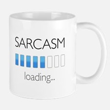 Sarcasm Loading... Mug