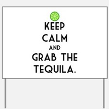 Grab The Tequila Yard Sign