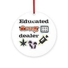 Educated drug dealer Ornament (Round)