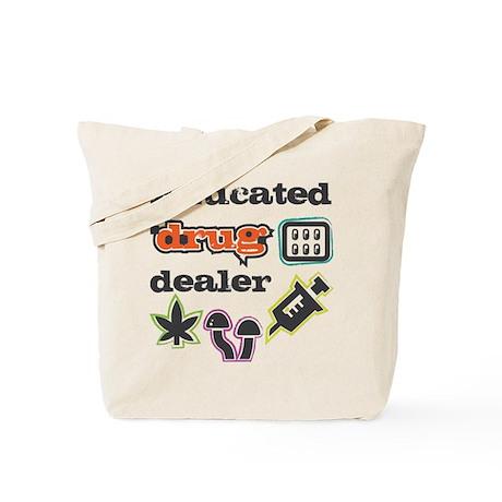 Educated drug dealer Tote Bag