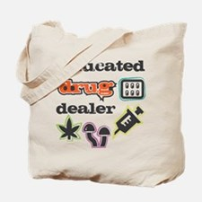 Educated drug dealer Tote Bag