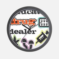 Educated drug dealer Wall Clock