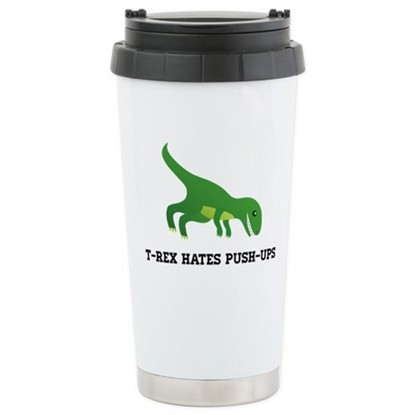 T-Rex Hates Pushups Stainless Steel Travel Mug