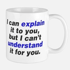 I can explain it to you Small Small Mug