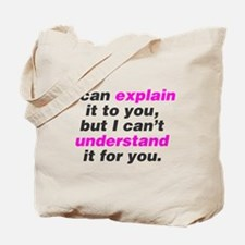 I can explain it to you Tote Bag