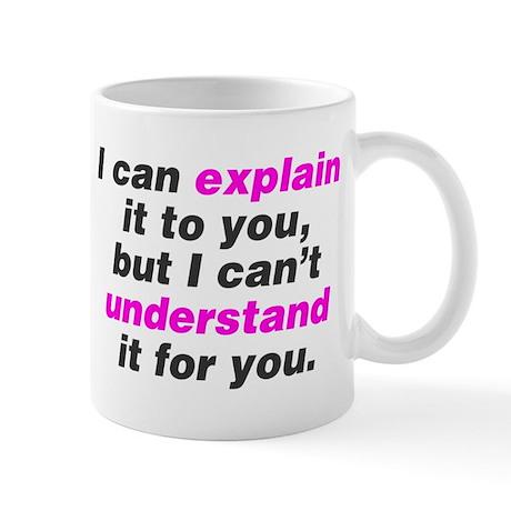 I can explain it to you Mug