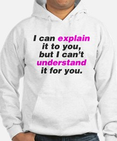 I can explain it to you Hoodie