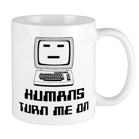 Humans Turn Me On Mug