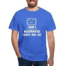 Humans Turn Me On T-Shirt