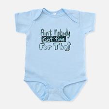 Nobody Got Time Infant Bodysuit