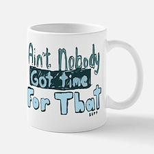 Nobody Got Time Mug