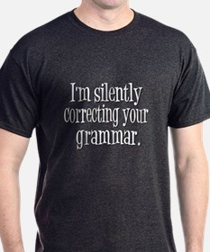 Im Silently Correcting Your Grammar. T-Shirt