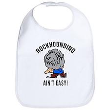 Funny Rockhounding Ain't Easy Bib