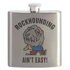 Funny Rockhounding Ain't Easy Flask